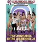 Psychodrames entre lesbiennes 26 - DVD Girlfriends Films