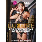 Luxure my wife's perversions - DVD Dorcel