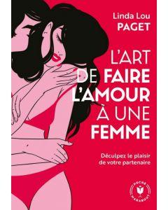 Livre Erotique - L'art de faire l'amour à une femme