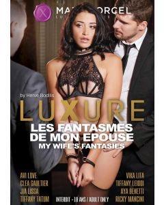 Luxure les fantasmes de mon épouse - DVD Marc Dorcel