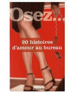 Osez 20 Histoires d'Amour au Bureau
