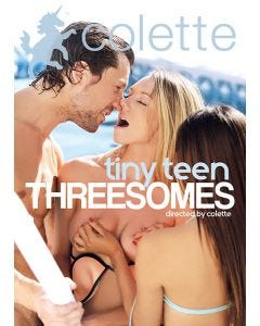 Tiny teen threesomes - DVD Colette
